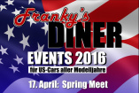 Spring Meet - US-Car Saisoneröffnung am Franky's DINER | Sonntag, 17. April 2016