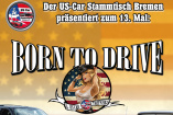 Born to drive 13 | Samstag, 8. August 2020