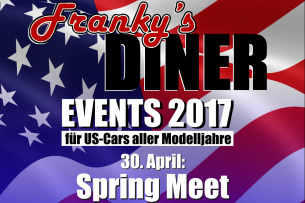 Spring Meet - US Car Saisoneröffnung am Franky's DINER | Sonntag, 30. April 2017