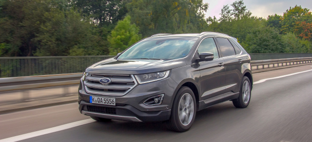 Living on the Edge: : 2017er Ford Edge im Fahrbericht